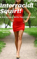 Interracial Squirt! A Reluctant Wife Pays Her Debt