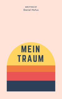 Mein Traum【電子書籍】[ Daniel Hofus ]