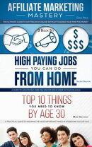 Affiliate Marketing - High Paying Jobs You Can Do From Home - Things You Need To Know By Age 30