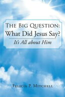 The Big Question: What Did Jesus Say?