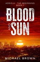 Blood and Sun: Adriela - The Beginning (Book 1)