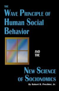 TheWavePrincipleofHumanSocialBehaviorandTheNewScienceofSocionomics