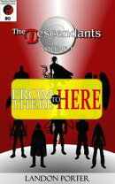 The Descendants #0 - From There To Here