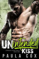 Unintended Kiss: A Dark Bad Boy Baby Romance