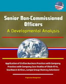 Senior Non-Commissioned Officers: A Developmental Analysis - Application of Civilian Business Practices with…