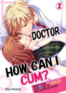 Doctor, How Can I Cum? 2