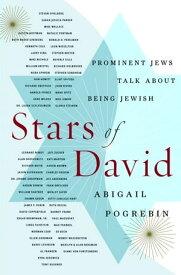 Stars of DavidProminent Jews Talk About Being Jewish【電子書籍】[ Abigail Pogrebin ]