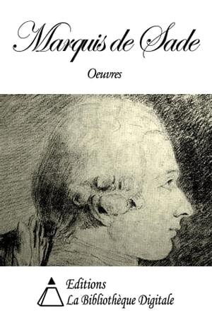 Oeuvres du Marquis de Sade【電子書籍】[ Marquis de Sade ]