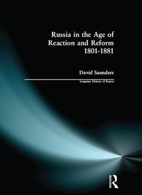 Russia in the Age of Reaction and Reform 1801-1881【電子書籍】[ David Saunders ]