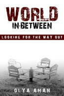 World In-Between ~ Looking for the Way Out
