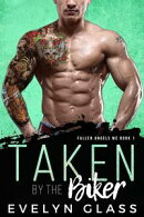 Taken by the Biker: A Bad Boy Motorcycle Club Romance