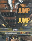 You Jump I Jump