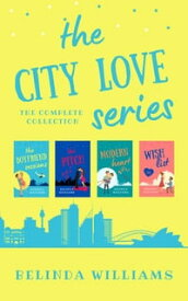 The City Love Series: the complete collection【電子書籍】[ Belinda Williams ]