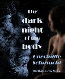 The dark night of the body