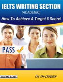 IELTS Writing Section (General Training) - How To Achieve A Target 8 Score!