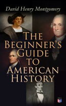 The Beginner's Guide to American History