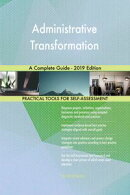 Administrative Transformation A Complete Guide - 2019 Edition