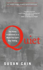 QuietThe Power of Introverts in a World That Can't Stop Talking【電子書籍】[ Susan Cain ]