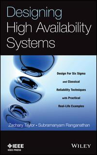 Designing High Availability SystemsDFSS and Classical Reliability Techniques with Practical Real Life Examples【電子書籍】[ Zachary Taylor ]