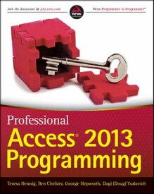 Professional Access 2013 Programming【電子書籍】[ Teresa Hennig ]