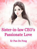 Sister-in-law: CEO's Passionate Love