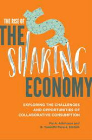 The Rise of the Sharing Economy: Exploring the Challenges and Opportunities of Collaborative Consumption【電子書籍】