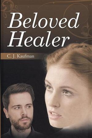 Beloved Healer【電子書籍】[ Catherine Kaufman ]