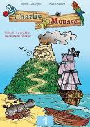 L'énigme du capitaine Fracasse - Charlie Mousse - Tome 1