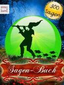 Sagen-Buch - 300 deutsche Sagen zum Träumen und (Vor-)Lesen.