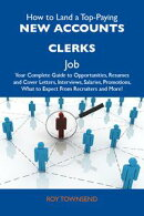 How to Land a Top-Paying New accounts clerks Job: Your Complete Guide to Opportunities, Resumes and Cover Le…