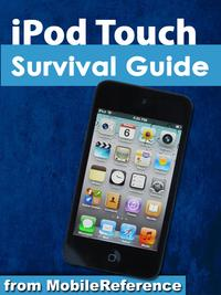 iPodTouchSurvivalGuide:Step-by-StepUserGuideforiPodTouch:GettingStarted,DownloadingFREEeBooks,BuyingApps,ManagingPhotos,andSurfingtheWeb