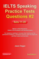 IELTS Speaking Practice Tests Questions #2. Sets 11-20. Based on Real Questions asked in the Academic and General Exams