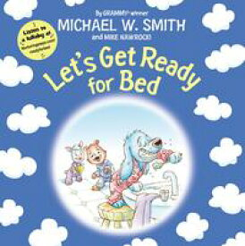 Let's Get Ready for Bed【電子書籍】[ Michael W. Smith ]