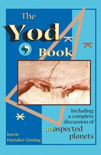 The Yod Book: Including a Complete Discussion of Unaspected PlanetsIncluding a Complete Discussion of Unaspected Planets【電子書籍】[ Karen Hamaker-Zondag ]