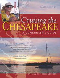 Cruising the Chesapeake: A Gunkholers Guide, 4th Edition【電子書籍】[ William H. Shellenberger ]