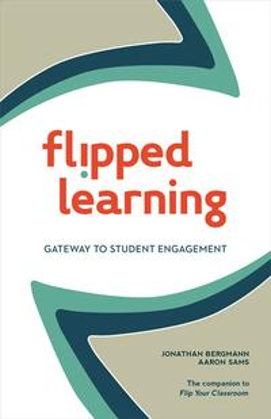 Flipped LearningGateway to Student Engagement【電子書籍】[ Jonathan Bergmann ]