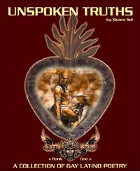 Unspoken Truths: Book OneA Collection of Gay Latino Poetry【電子書籍】[ Xicano Sol ]