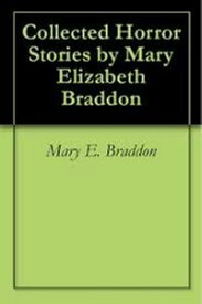 Collected Stories【電子書籍】[ Mary E. Braddon ]