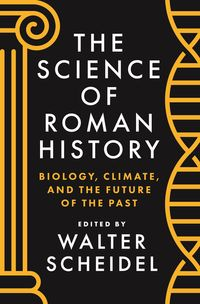 The Science of Roman HistoryBiology, Climate, and the Future of the Past【電子書籍】