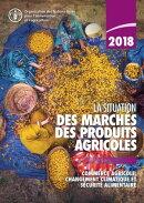La situation des marchés des produits agricoles 2018: Commerce agricole, changement climatique et sécurit…