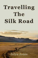 Travelling The Silk Road
