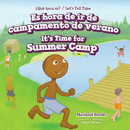 Es hora de ir de campamento de verano / It's Time for Summer Camp