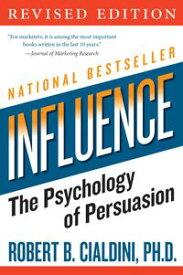 InfluenceThe Psychology of Persuasion【電子書籍】[ Robert B Cialdini PhD ]