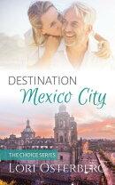 Destination Mexico City