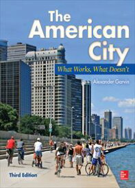 The American City: What Works, What Doesn't【電子書籍】[ Alexander Garvin ]