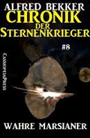 Wahre Marsianer - Chronik der Sternenkrieger #8