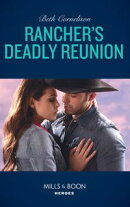 Rancher's Deadly Reunion (Mills & Boon Heroes) (The McCall Adventure Ranch, Book 1)