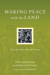 Making Peace with the LandGod's Call to Reconcile with Creation【電子書籍】[ Fred Bahnson ]