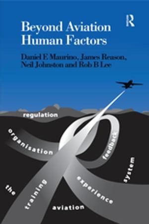 Beyond Aviation Human FactorsSafety in High Technology Systems【電子書籍】[ Daniel E. Maurino ]