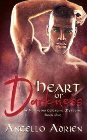 Heart Of Darkness: A Valentino Celestine Mystery: Book One【電子書籍】[ Angello Adrien ]